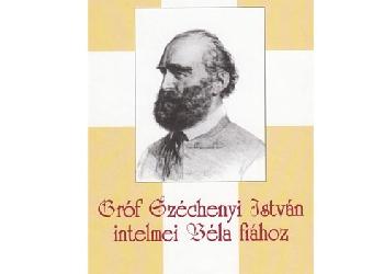 Gróf Széchenyi István Intelmei Béla fiához